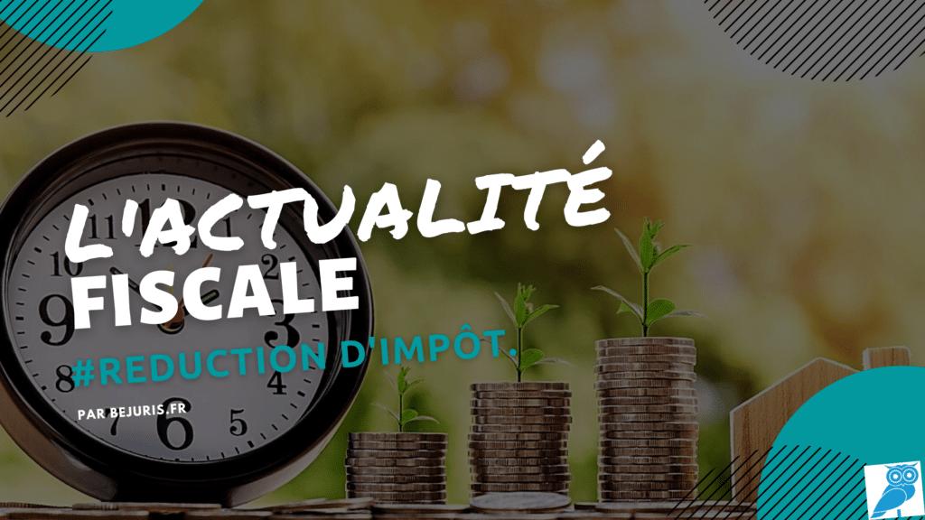 REDUCTION D'IMPÔT ACTUALITE FISCALE (wecompress.com)