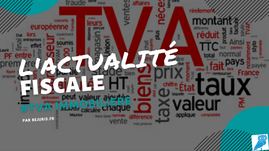 TVA immobiliere – Actualité fiscale (wecompress.com)